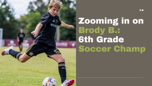 Zooming in On Brody B.: 6th Grade Soccer Champ